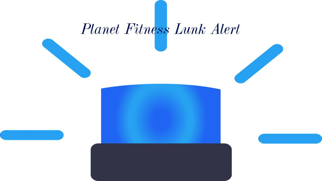 What is Planet Fitness Lunk Alert?