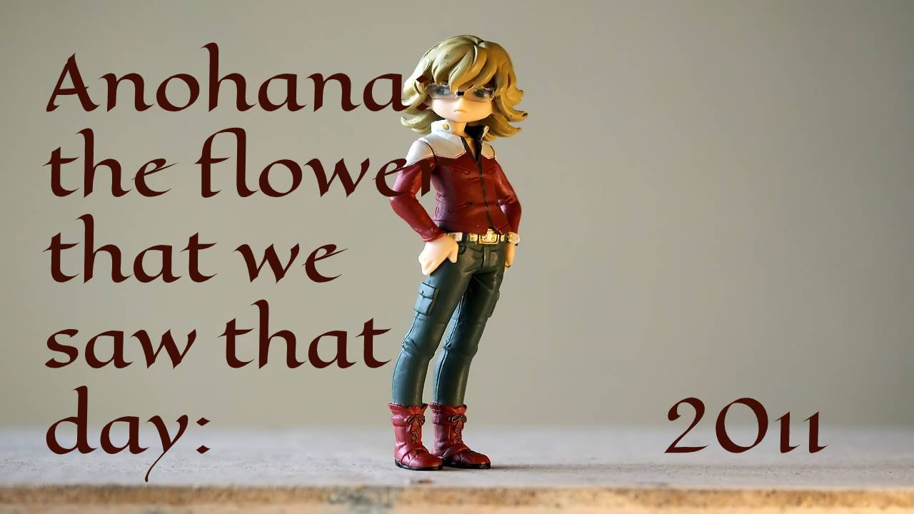 Anohana: the flower that we saw that day: 2011